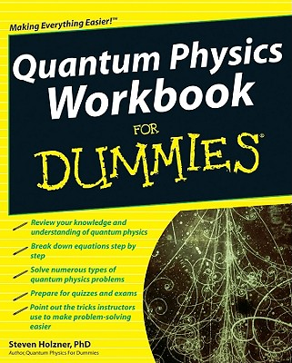 Quantum Physics Workbook for Dummies By Holzner, Steven